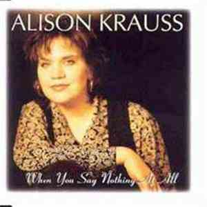 Alison Krauss - When You Say Nothing At All download