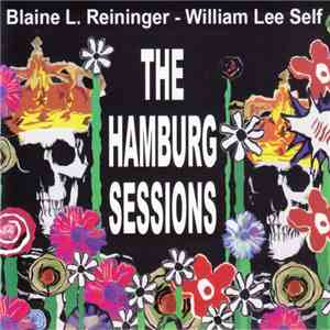 Blaine L. Reininger - William Lee Self - The Hamburg Sessions download