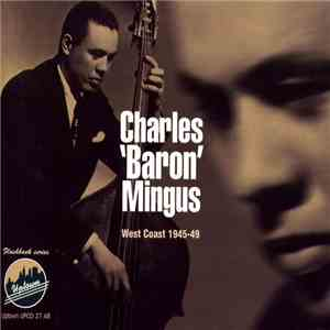 Charles 'Baron' Mingus - West Coast 1945-49 download