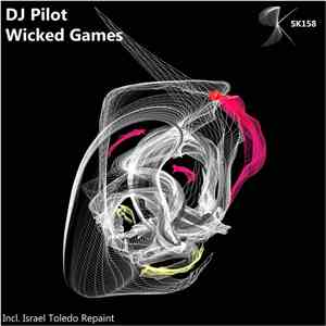 DJ Pilot  - Wicked Games download