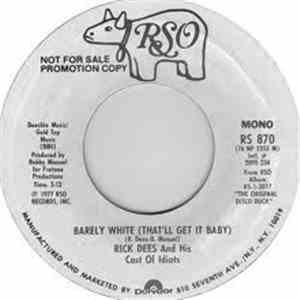 Rick Dees & His Cast Of Idiots - Barely White (That'll Get It Baby) download
