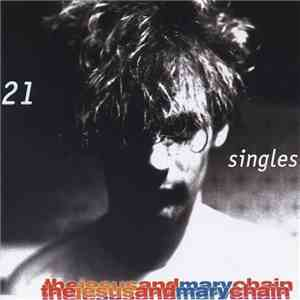 The Jesus And Mary Chain - 21 Singles download